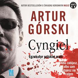 okładka Cyngiel. Egzekutor polskiej mafiiaudiobook | MP3 | Artur Górski