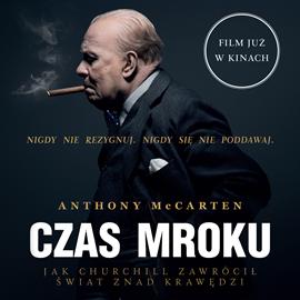 okładka Czas Mroku. Jak Churchill zawrócił świat znad krawędzi, Audiobook | Anthony  McCarten