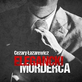 okładka Elegancki morderca, Audiobook | Łazarewicz Cezary