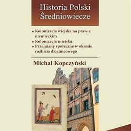 okładka Kolonizacja wiejska na prawie niemieckim, Audiobook | Kopczyński Michał