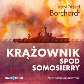 okładka Krążownik spod Somosierryaudiobook | MP3 | Olgierd Borchardt Karol