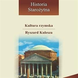 okładka Kultura rzymska, Audiobook   Kulesza Ryszard
