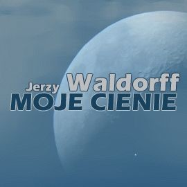 okładka Moje cienie, Audiobook   Waldorff Jerzy
