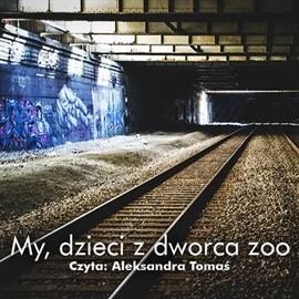 okładka My, dzieci z dworca zoo, Audiobook   Christiane F.