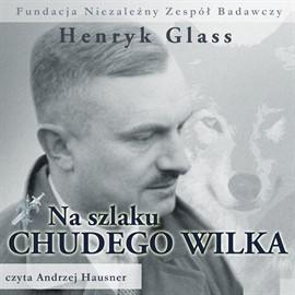 okładka Na szlaku Chudego Wilka, Audiobook | Glass Henryk