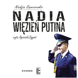 okładka Nadia. Więzień Putina, Audiobook | Nadija Sawczenko
