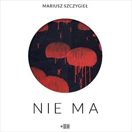 okładka Nie ma, Audiobook | Szczygieł Mariusz