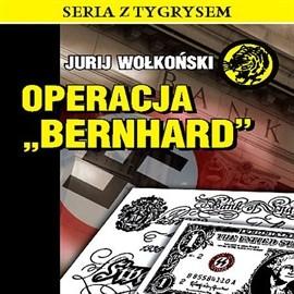 okładka Operacja Bernhard, Audiobook | Wołkoński Jurij