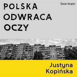 okładka Polska odwraca oczy, Audiobook | Kopińska Justyna
