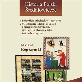 okładka Przywileje szlacheckie 1355-1496, Audiobook | Kopczyński Michał