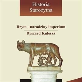 okładka Rzym - narodziny imperium, Audiobook   Kulesza Ryszard