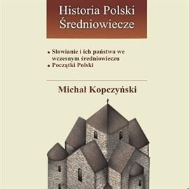 okładka Słowianie i ich państwa we wczesnym średniowieczu, Audiobook | Kopczyński Michał