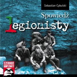 okładka Spowiedź legionisty, Audiobook | Sebastian Cybulski