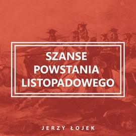okładka Szanse powstania listopadowego, Audiobook | Łojek Jerzy