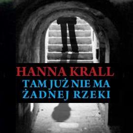 okładka Tam już nie ma żadnej rzeki, Audiobook | Krall Hanna