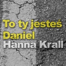 okładka To Ty jesteś Daniel, Audiobook | Krall Hanna