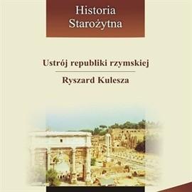 okładka Ustrój republiki rzymskiej, Audiobook   Kulesza Ryszard