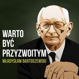 okładka Warto być przyzwoitym, Audiobook | Bartoszewski Władysław