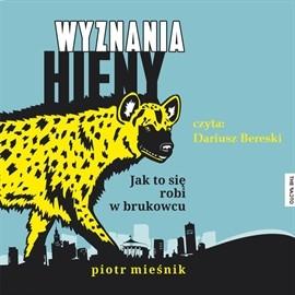 okładka Wyznania hieny. Jak to się robi w brukowcu, Audiobook | Mieśnik Piotr