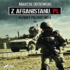 okładka Z Afganistanu.pl - alfabet polskiej misji, Audiobook | Marcin Ogdowski