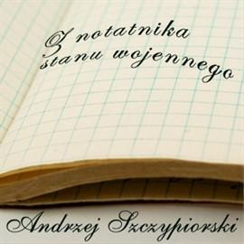 okładka Z notatnika stanu wojennego, Audiobook | Andrzej Szczypiorski
