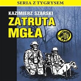 okładka Zatruta mgła, Audiobook | Szarski Kazimierz