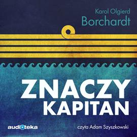 okładka Znaczy kapitan, Audiobook | Olgierd Borchardt Karol
