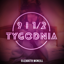 okładka 9 i 1/2 tygodnia, Audiobook | McNeill Elizabeth
