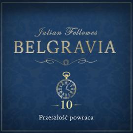 okładka Belgravia. Odcinek 10, Audiobook   Julian Fellowes