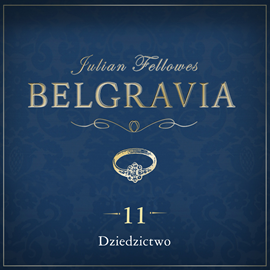 okładka Belgravia. Odcinek 11, Audiobook   Julian Fellowes