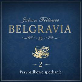 okładka Belgravia. Odcinek 2, Audiobook   Julian Fellowes