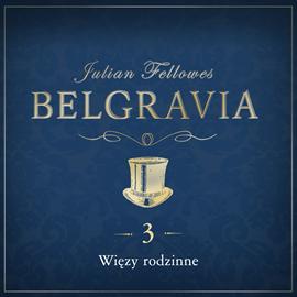 okładka Belgravia. Odcinek 3, Audiobook   Julian Fellowes