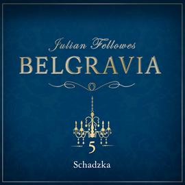 okładka Belgravia. Odcinek 5, Audiobook   Julian Fellowes