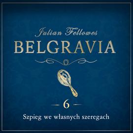 okładka Belgravia. Odcinek 6, Audiobook   Julian Fellowes