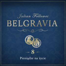 okładka Belgravia. Odcinek 8, Audiobook   Julian Fellowes