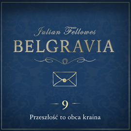 okładka Belgravia. Odcinek 9, Audiobook   Julian Fellowes