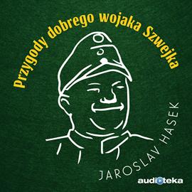 okładka Przygody dobrego wojaka Szwejkaaudiobook | MP3 | Hasek Jaroslav
