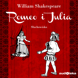okładka Romeo i Juliaaudiobook | MP3 | William Shakespeare