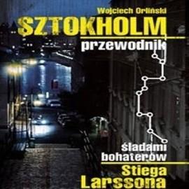okładka Sztokholm Stiega Larssona, Audiobook | Wojciech Orliński