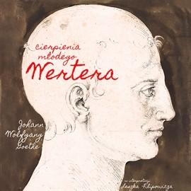 okładka Cierpienia młodego Werteraaudiobook | MP3 | Wolfgang Goethe Johann