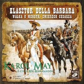 okładka Klasztor Della Barbara. Walka o Meksyk. Zmierzch cesarzaaudiobook | MP3 | Karol May