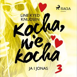 okładka Kocha, nie kocha 3 - Ja i Jonas, Audiobook   Kyed Knudsen Line