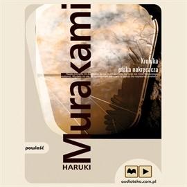 okładka Kronika ptaka nakręcacza, Audiobook | Murakami Haruki