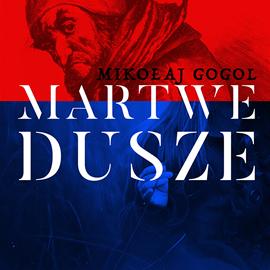 okładka Martwe dusze, Audiobook   Gogol Mikołaj