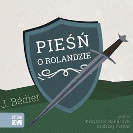 okładka Pieśń o Rolandzie, Audiobook | J.Bedier