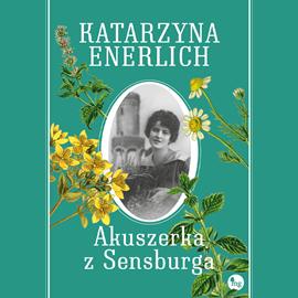 okładka Akuszerka z Sensburga, Audiobook | Enerlich Katarzyna