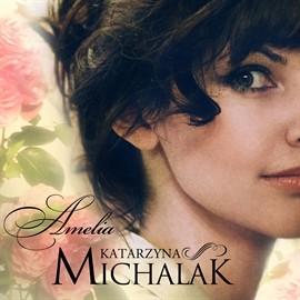 okładka Amelia, Audiobook   Katarzyna Michalak