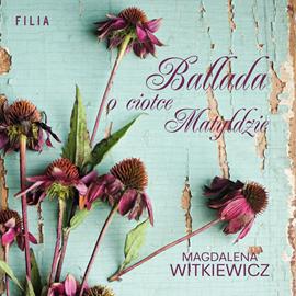 okładka Ballada o ciotce Matyldzieaudiobook   MP3   Magdalena Witkiewicz