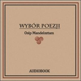 okładka Wybór poezji, Audiobook   Mandelsztam Osip