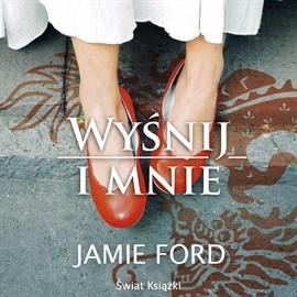okładka Wyśnij i mnie, Audiobook | Ford Jamie